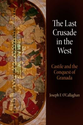 The Middle Ages Series: The Last Crusade in the West, Joseph F. O'Callaghan