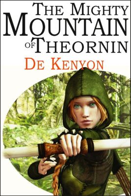 The Mighty Mountain of Theornin, De Kenyon