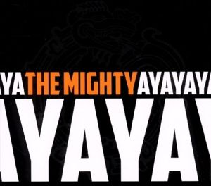 The Mighty Ya-Ya, The Mighty Ya-ya