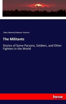 The Militants, Mary Raymond Shipman Andrews
