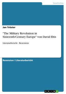The Military Revolution in Sixteenth-Century Europe von David Eltis, Jan Tröster