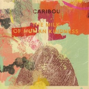 The Milk Of Human Kindness, Caribou