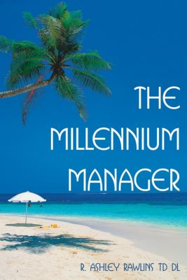 The Millennium Manager, R. Ashley Rawlins