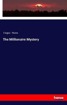 The Millionaire Mystery, Fergus Hume