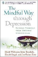 The Mindful Way Through Depression, Mark Williams, John Teasdale, Zindel V. Segal, Jon Kabat-Zinn