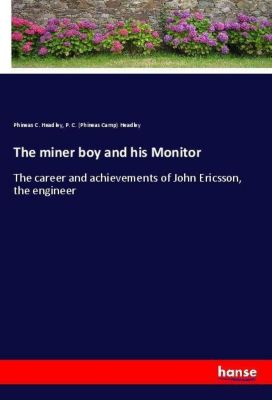 The miner boy and his Monitor, Phineas C. Headley, P. C. (Phineas Camp) Headley