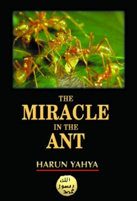 The Miracle in the Ant, Harun Yahya