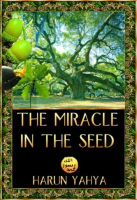 The Miracle in the Seed, Harun Yahya
