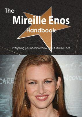 The Mireille Enos Handbook - Everything you need to know about Mireille Enos, Emily Smith