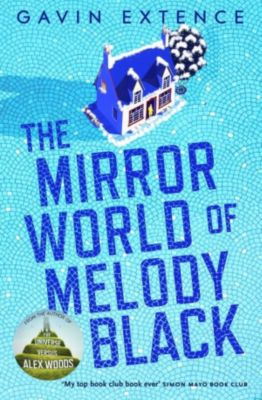 The Mirror World of Melody Black, Gavin Extence