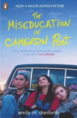 The Miseducation of Cameron Post, Emily  M. Danforth