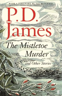 The Mistletoe Murder and Other Stories, P. D. James