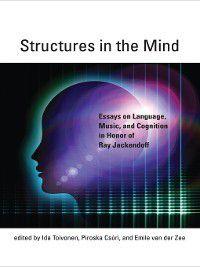 The MIT Press: Structures in the Mind, Ida Toivonen, Piroska Csúri, Emile van der Zee