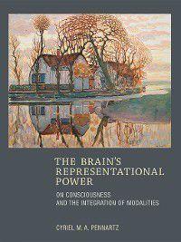 The MIT Press: The Brain's Representational Power, Cyriel M.A. Pennartz
