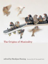 The MIT Press: The Origins of Musicality