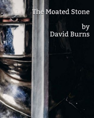 The Moated Stone, David Burns