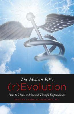 The Modern RN's (r)Evolution, Cristina Carballo-Perelman