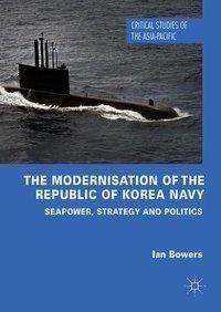 The Modernisation of the Republic of Korea Navy, Ian Bowers