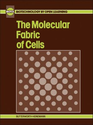 The Molecular Fabric of Cells, B C Currell, R C E Dam-Mieras, BIOTOL