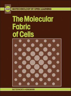The Molecular Fabric of Cells, B C Currell, R C E Dam-Mieras, BIOTOL