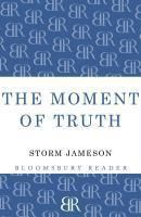 The Moment of Truth, Margaret Storm Jameson
