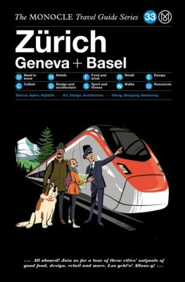 The Monocle Travel Guide to Zürich Geneva + Basel, Monocle