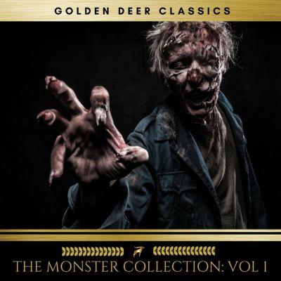 The Monster Collection Vol: 1 (Dracula, Frankenstein,The Strange Case of Dr Jekyll and Mr Hyde.), Robert Louis Stevenson, Bram Stoker, Mary Shelley