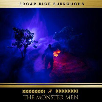The Monster Men, Edgar Rice Burroughs