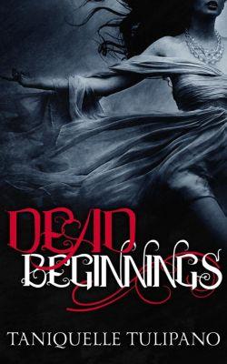 The Monstrum Vampire Series: Dead Beginnings (The Monstrum Vampire Series, #1), Taniquelle Tulipano