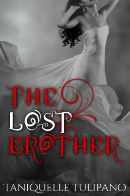 The Monstrum Vampire Series: The Lost Brother (The Monstrum Vampire Series, #2), Taniquelle Tulipano