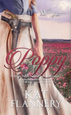 The Montgomery Sisters, book 2: Poppy (The Montgomery Sisters, book 2), Kat Flannery