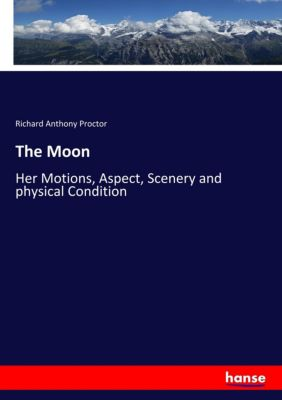 The Moon, Richard Anthony Proctor