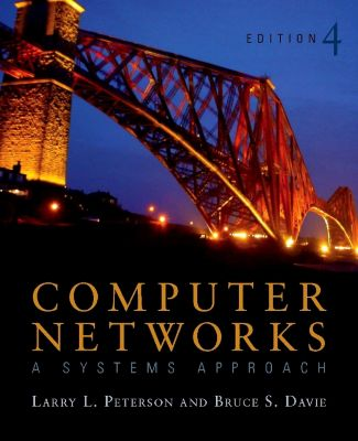 The Morgan Kaufmann Series in Networking: Computer Networks, Bruce S. Davie, Larry L. Peterson