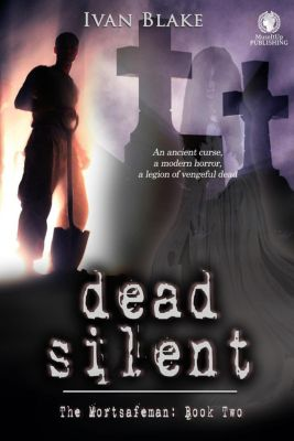 The Mortsafeman: Dead Silent (The Mortsafeman, #2), Ivan Blake