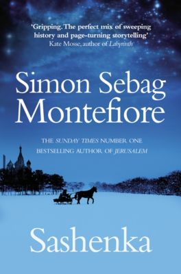 The Moscow Trilogy: Sashenka, Simon Sebag Montefiore