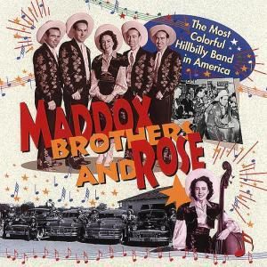 The Most Colorful Hilbilly Band In America...4-Cd, Maddox Brothers & Rose