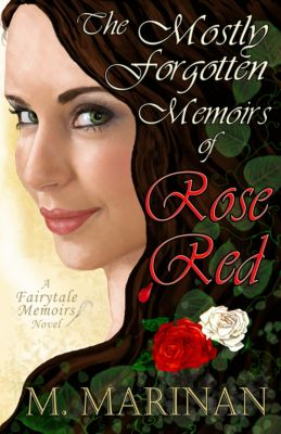 The Mostly Forgotten Memoirs of Rose Red, M. Marinan