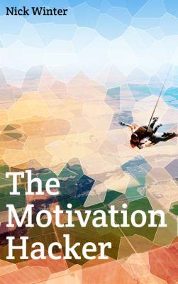 The Motivation Hacker, Nick Winter