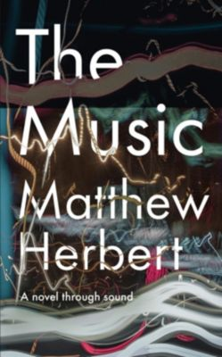 The Music, Matthew Herbert