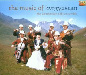 The Music Of Kyrgyzstan, The Kambarkan Folk Ensemble
