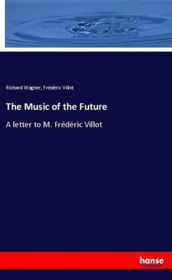 The Music of the Future, Richard Wagner, Frédéric Villot
