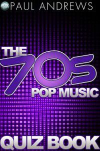The Music Quiz Books: 70s Pop Music Quiz Book, Paul Andrews