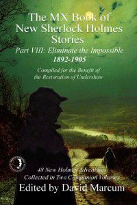 The MX Book of New Sherlock Holmes Stories: MX Book of New Sherlock Holmes Stories - Part VIII, David Marcum