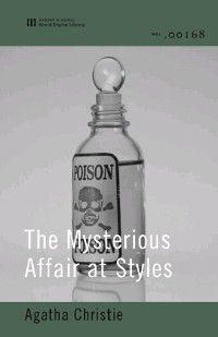 The Mysterious Affair at Styles (World Digital Library Edition), Agatha Christie