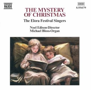 The Mystery Of Christmas, Elora Festival Singers