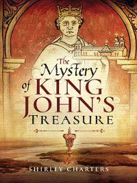 The Mystery of King John's Treasure, Shirley Charters
