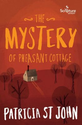 The Mystery of Pheasant Cottage, Patricia St John