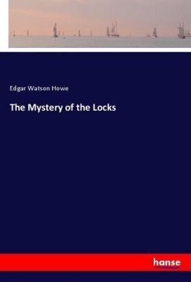 The Mystery of the Locks, Edgar Watson Howe