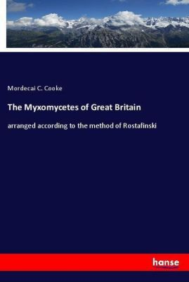 The Myxomycetes of Great Britain, Mordecai C. Cooke