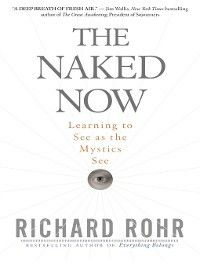 The Naked Now, Richard Rohr
